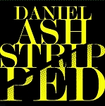 Daniel Ash - Stripped (180 gram 2 LP opaque yellow vinyl - 2015 RSD exclusive)