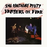 The Birthday Party - Prayers on Fire (150 Gram Color or 200 Gram Black)