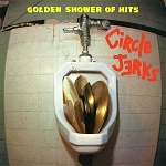 Circle Jerks - Golden Shower Of Hits - Vinyl Record (150 Gram Opaque Yellow or 200 Gram Black)