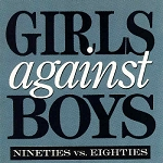 Girls Against Boys - Nineties vs. Eighties (150 Gram Color or 200 Gram Black)