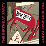 The Birthday Party - Hee-Haw (150 Gram Color or 200 Gram Black)