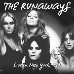 "The Runaways ""Live In New York 1978"" (Pre-Order) Street Date: 10/6/2017"