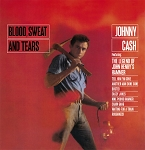 "Johnny Cash ""Blood, Sweat And Tears"""