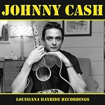 "Johnny Cash ""Louisiana Hayride Recordings"""
