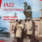 "Yusef Lateef ""Jazz For The Thinker"""