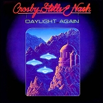 "Crosby, Stills & Nash ""Daylight Again"""