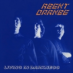 Agent Orange - Living In Darkness - Vinyl Record (150 Gram Black)