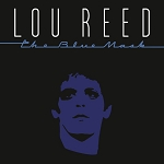 "Lou Reed ""The Blue Mask"" 150 Gram Virgin Vinyl"