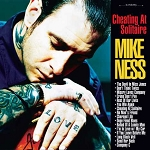 "Mike Ness ""Cheating At Solitaire"""