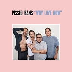 "Pissed Jeans ""The Bar Is Low"""