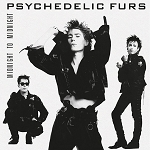 "The Psychedelic Furs ""Midnight To Midnight"""