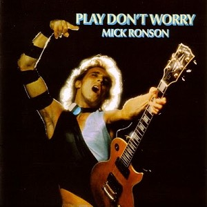 Mick Ronson - Play Don't Worry (140 Gram Blue & White Swirl or 200 gram Black vinyl)