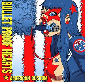 "Bullet Proof Hearts - American Custom (7"" Single Pressed On Red, White, or Blue Vinyl)"