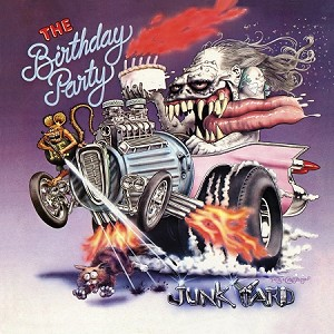 The Birthday Party - Junkyard (150 Gram Color or 200 Gram Black)