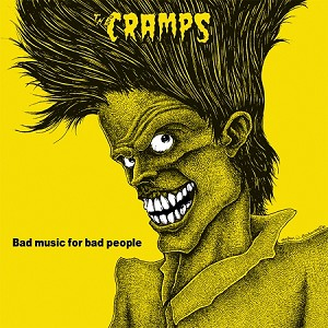 The Cramps - Bad Music for Bad People (150 Gram Opaque Yellow or 200 Gram Black Vinyl)