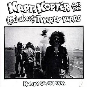 Randy California - Kapt. Kopter and (Fabulous) Twirly Birds (150-gram white)