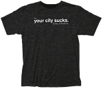 Your City Sucks Omaha Nebraska Tee (Unisex)