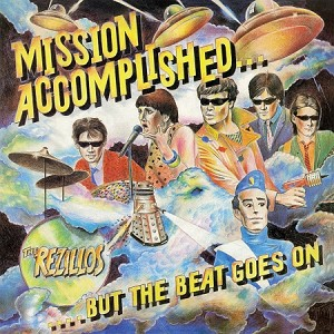 The Rezillos - Mission Accomplished...But The Beat Goes On (140 Gram Light Blue or 180 Gram Black Vinyl)